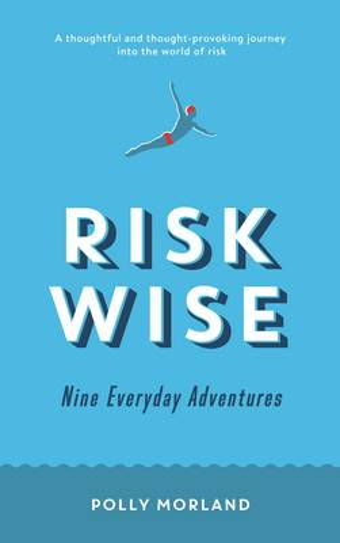 Risk Wise: Nine Everyday Adventures (Paperback)