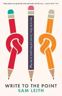 Write to the Point: How to be Clear, Correct and Persuasive on the Page (Paperback)