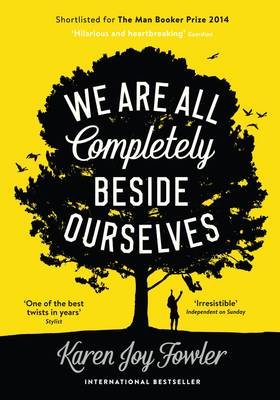 We Are All Completely Beside Ourselves: Shortlisted for the Man Booker Prize 2014 (Hardback)
