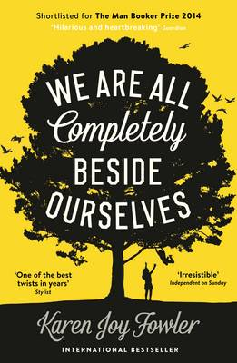 We Are All Completely Beside Ourselves: Shortlisted for the Man Booker Prize 2014 (Paperback)