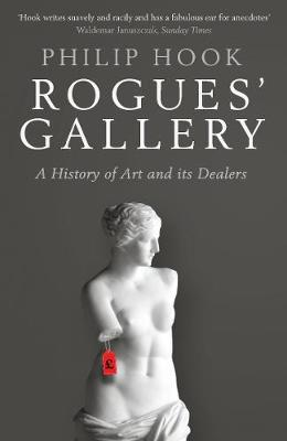 Rogues' Gallery: A History of Art and its Dealers (Paperback)
