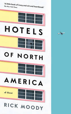 Hotels of North America: A novel (Hardback)