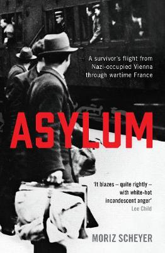Asylum: A survivor's flight from Nazi-occupied Vienna through wartime France (Paperback)