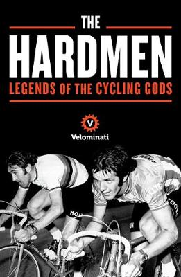 The Hardmen: Legends of the Cycling Gods (Paperback)