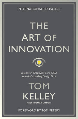 The Art Of Innovation: Lessons in Creativity from IDEO, America's Leading Design Firm (Paperback)
