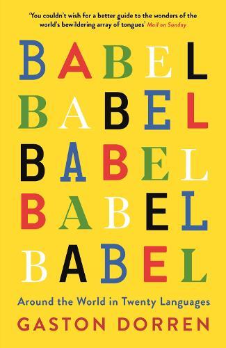 Babel: Around the World in Twenty Languages (Paperback)