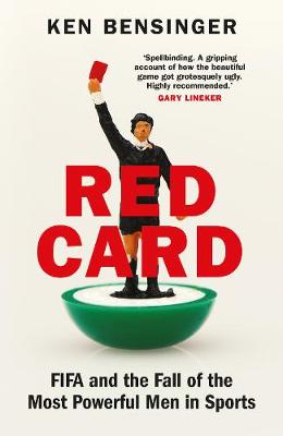 Red Card: FIFA and the Fall of the Most Powerful Men in Sports (Hardback)