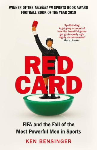 Red Card: FIFA and the Fall of the Most Powerful Men in Sports (Paperback)