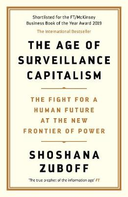 The Age of Surveillance Capitalism: The Fight for a Human Future at the New Frontier of Power (Paperback)