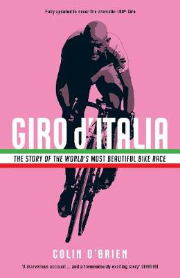 Giro d'Italia: The Story of the World's Most Beautiful Bike Race (Paperback)