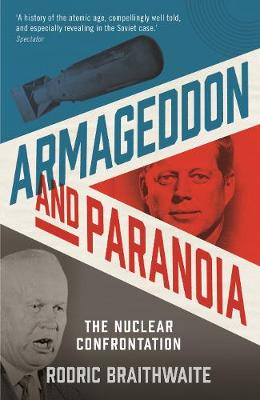 Armageddon and Paranoia: The Nuclear Confrontation (Paperback)