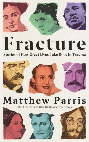 Fracture: Trauma, Success and the Origins of Greatness (Hardback)