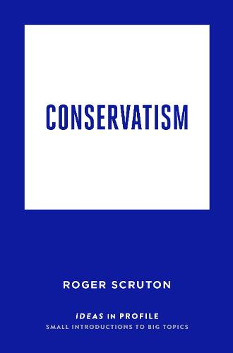 Conservatism: Ideas in Profile - Ideas in Profile (Paperback)