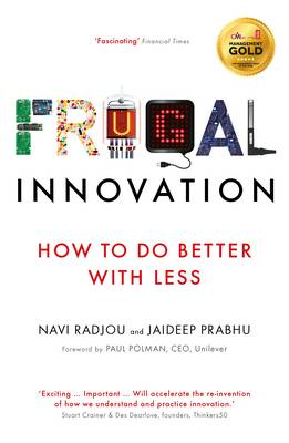 Frugal Innovation: How to do better with less (Paperback)
