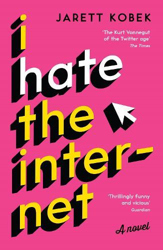 I Hate the Internet: A novel (Paperback)