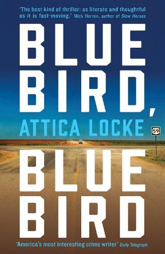 Bluebird, Bluebird - Highway 59 by Attica Locke (Paperback)