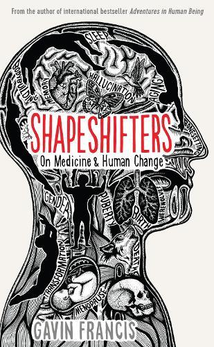 Shapeshifters: On Medicine & Human Change - Wellcome (Hardback)