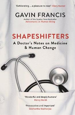 Shapeshifters: A Doctor's Notes on Medicine & Human Change - Wellcome Collection (Paperback)