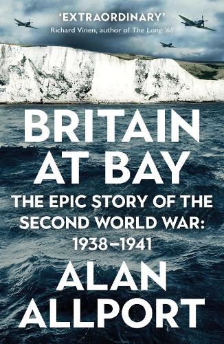 Britain at Bay: The Epic Story of the Second World War: 1938-1941 (Paperback)