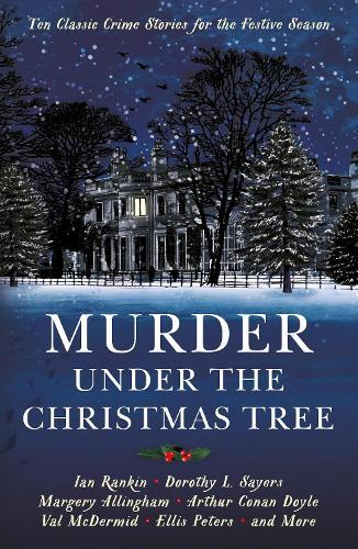 Murder under the Christmas Tree: Ten Classic Crime Stories for the Festive Season - Vintage Murders (Paperback)