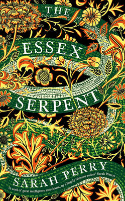 The Essex Serpent: The number one bestseller and British Book Awards Book of the Year (Paperback)