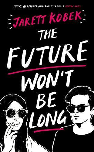 The Future Won't Be Long (Hardback)