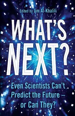 What's Next?: Even Scientists Can't Predict the Future - or Can They? (Paperback)