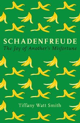 Schadenfreude: Why we feel better when bad things happen to other people - Wellcome Collection (Hardback)