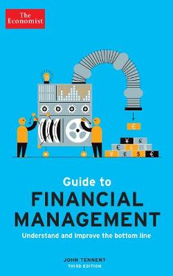 The Economist Guide to Financial Management 3rd Edition: Understand and improve the bottom line (Paperback)