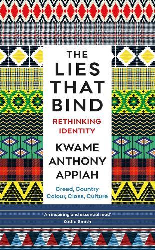 The Lies That Bind: Rethinking Identity (Hardback)
