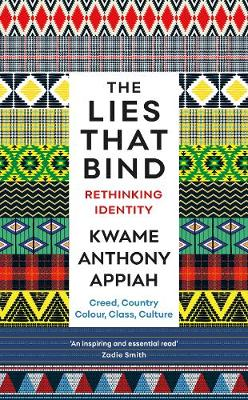 The Lies That Bind: Rethinking Identity (Paperback)