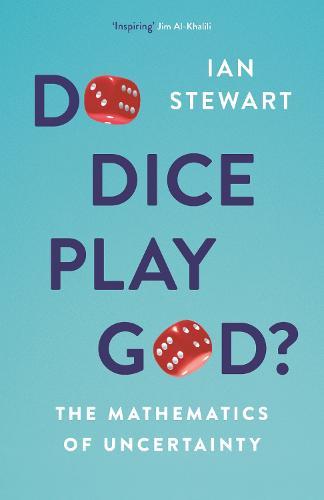 Do Dice Play God?: The Mathematics of Uncertainty (Hardback)