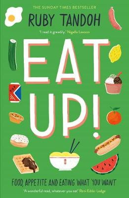 Eat Up: Food, Appetite and Eating What You Want (Paperback)