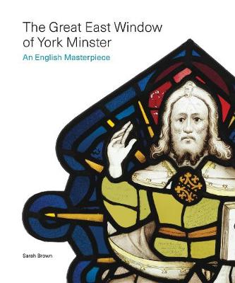The Great East Window of York Minster: An English Masterpiece (Paperback)