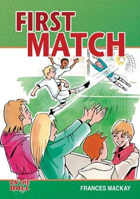 First Match - On the Ball (Paperback)