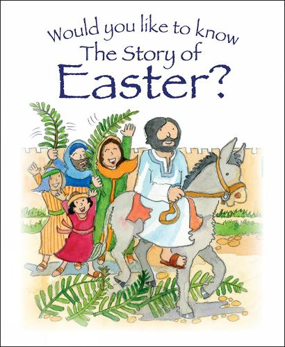 Would You Like to Know the Story of Easter? - Would You Like to Know? (Paperback)