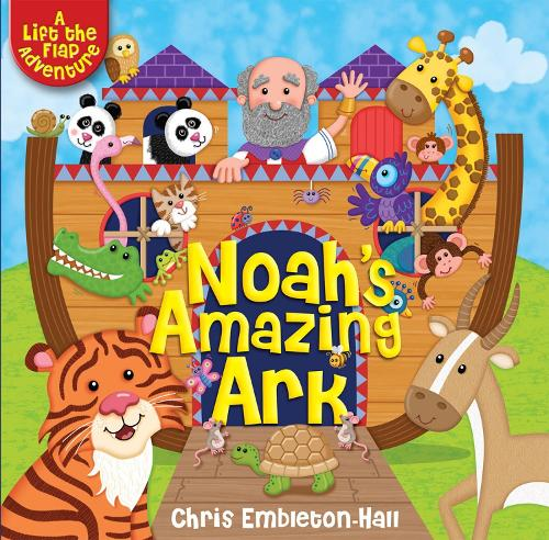 Noah's Amazing Ark: A Lift-the-Flap Adventure (Hardback)