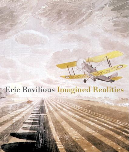 Eric Ravilious: Imagined Realities (Paperback)