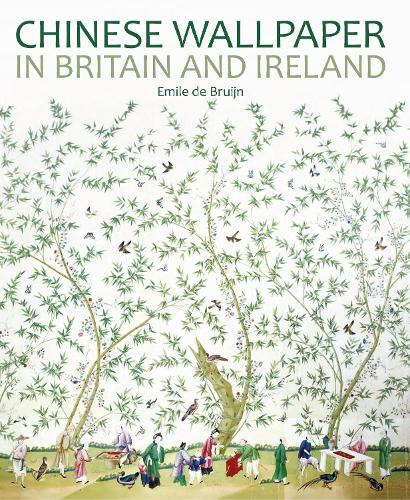 Chinese Wallpaper in Britain and Ireland - National Trust Series (Paperback)