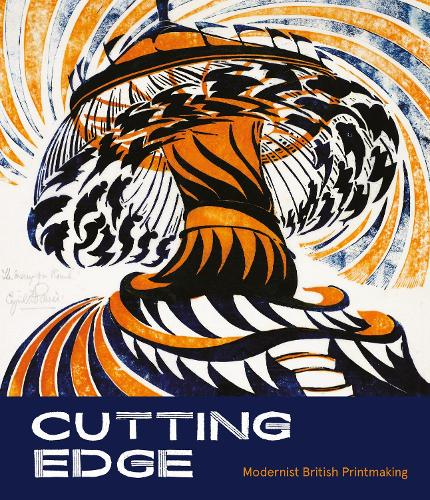Cutting Edge: Modernist British Printmaking (Paperback)