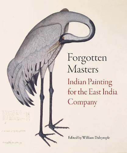 Forgotten Masters: Indian Painting for the East India Company (Hardback)