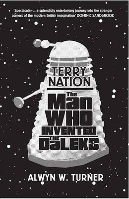 Terry Nation: The Man Who Invented the Daleks (Paperback)