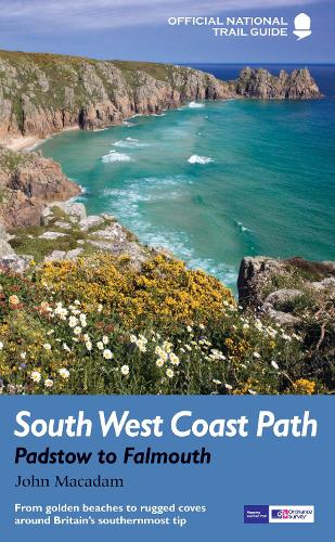 South West Coast Path: Padstow to Falmouth: From golden beaches to rugged coves around Britain's southernmost tip - National Trail Guides (Paperback)