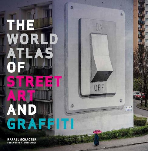 The World Atlas of Street Art and Graffiti (Hardback)