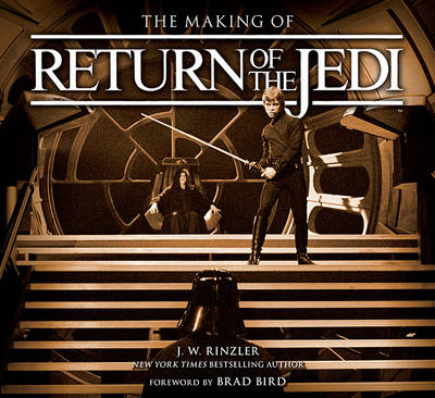 The Making of Return of the Jedi: The Definitive Story Behind the Film (Hardback)