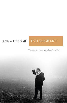 The Football Man: People & Passions in Soccer - Sports Classics (Paperback)