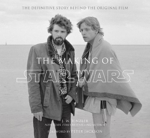 The Making of Star Wars: The Definitive Story Behind the Original Film (Hardback)