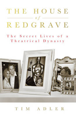 The House of Redgrave: The Lives of a Theatrical Dynasty (Paperback)