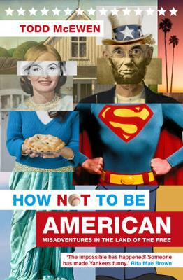How Not to Be American: Misadventures in the Land of the Free (Paperback)
