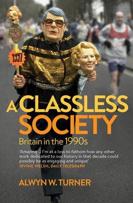 A Classless Society: Britain in the 1990s (Paperback)